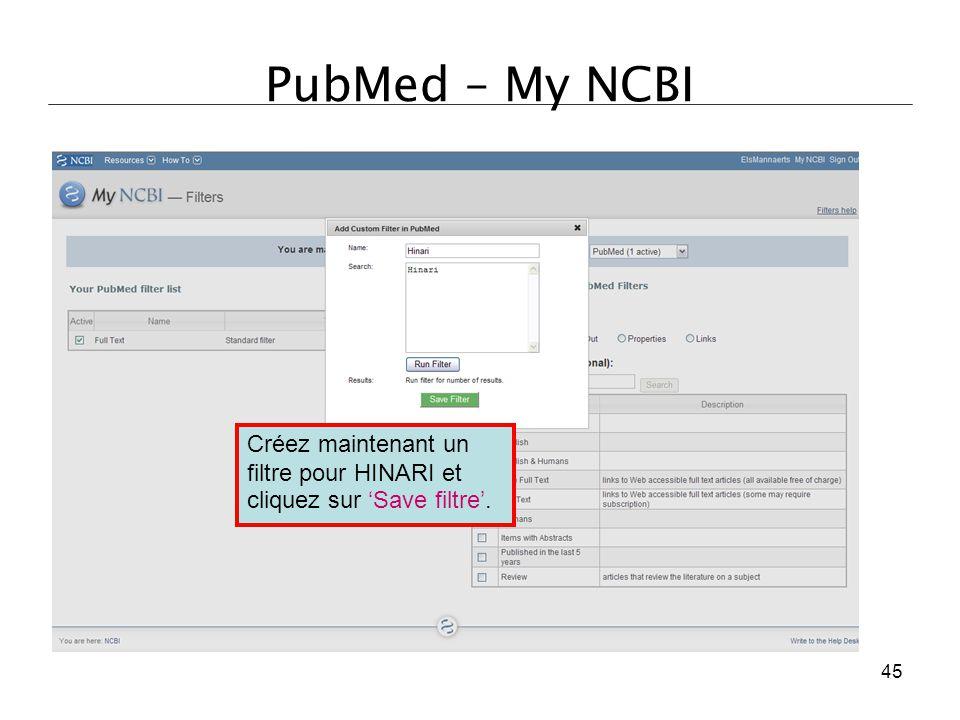 PubMed – My NCBI Créez maintenant un filtre pour HINARI et cliquez sur 'Save filtre'.