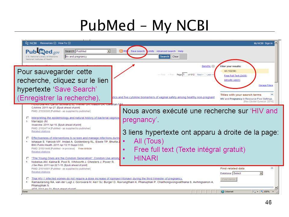 PubMed – My NCBI Pour sauvegarder cette recherche, cliquez sur le lien hypertexte 'Save Search' (Enregistrer la recherche).