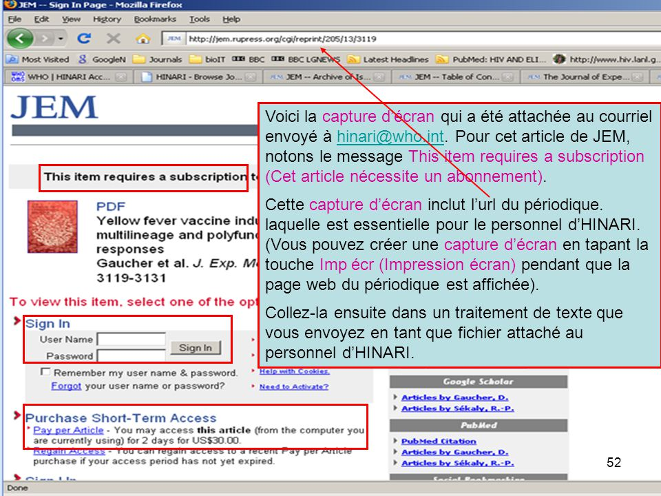 Voici la capture d'écran qui a été attachée au courriel envoyé à hinari@who.int. Pour cet article de JEM, notons le message This item requires a subscription (Cet article nécessite un abonnement).