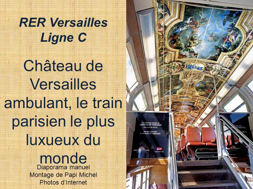 RER Versailles Ligne C. Château de Versailles ambulant, le train parisien le plus luxueux du monde.