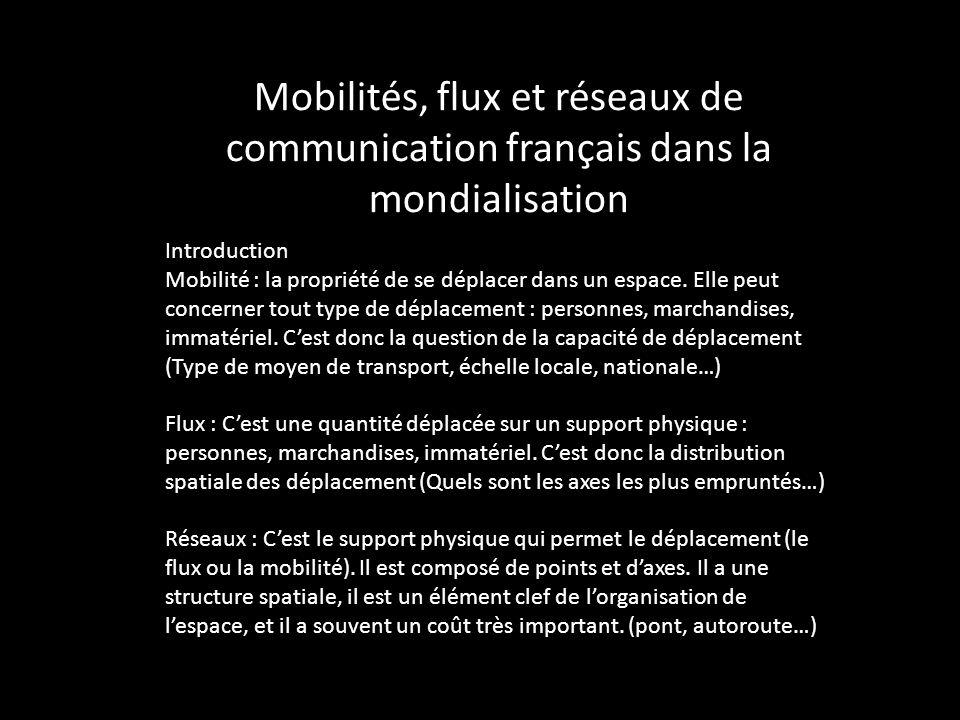 Mobilités, flux et réseaux de communication français dans la mondialisation