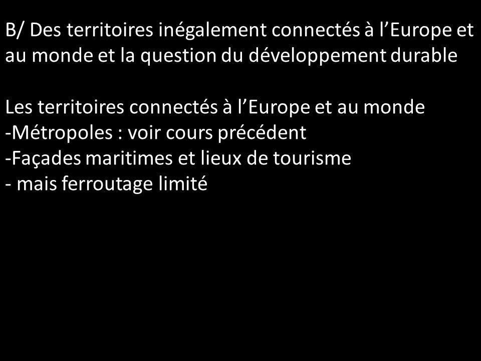 B/ Des territoires inégalement connectés à l'Europe et au monde et la question du développement durable