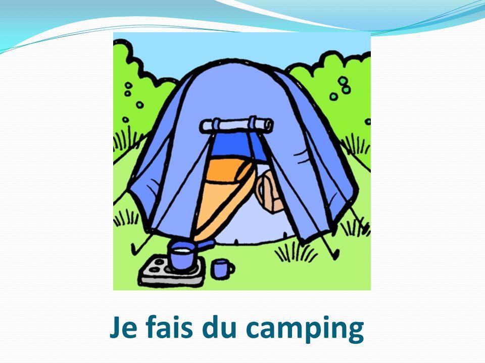 Je fais du camping