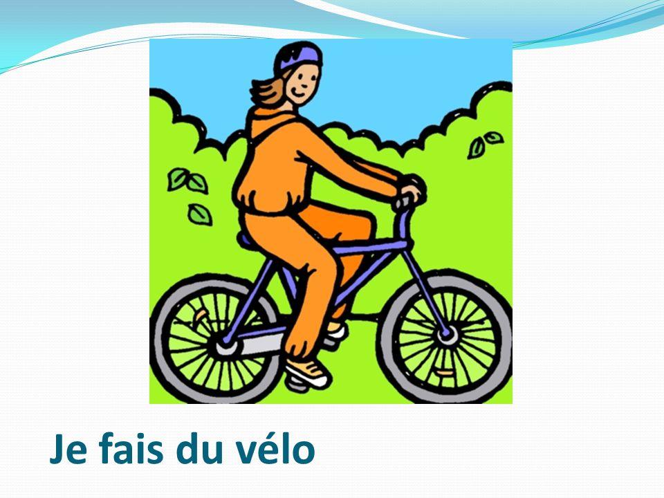 Je fais du vélo