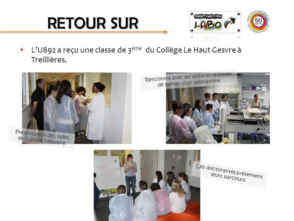 RETOUR SUR L'U892 a reçu une classe de 3ème du Collège Le Haut Gesvre à Treillières. Rencontre avec les différents corps de métier d'un laboratoire.