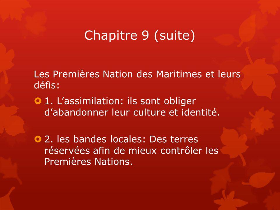 Chapitre 9 (suite) Les Premières Nation des Maritimes et leurs défis:
