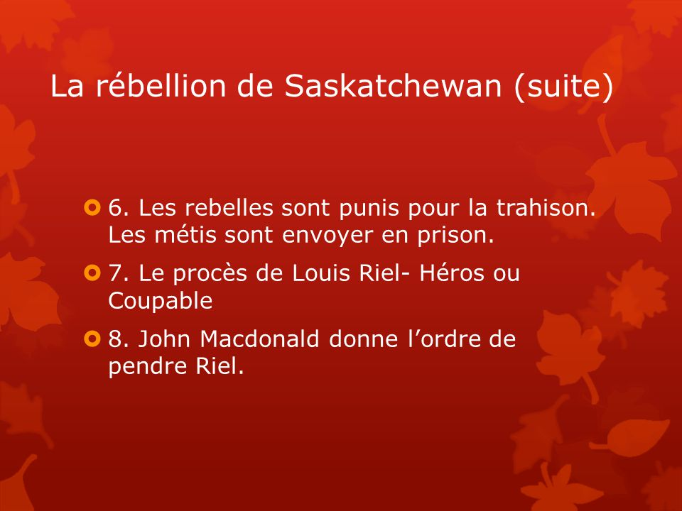 La rébellion de Saskatchewan (suite)