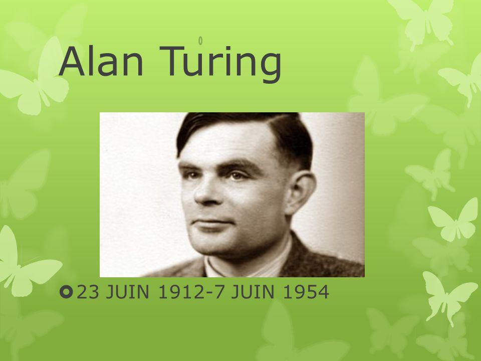 Alan Turing 23 JUIN 1912-7 JUIN 1954