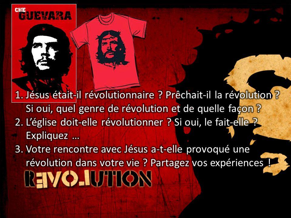 Jésus était-il révolutionnaire. Prêchait-il la révolution