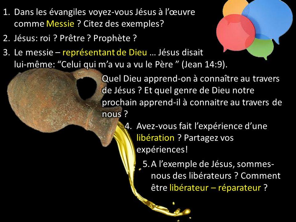 Dans les évangiles voyez-vous Jésus à l'œuvre comme Messie