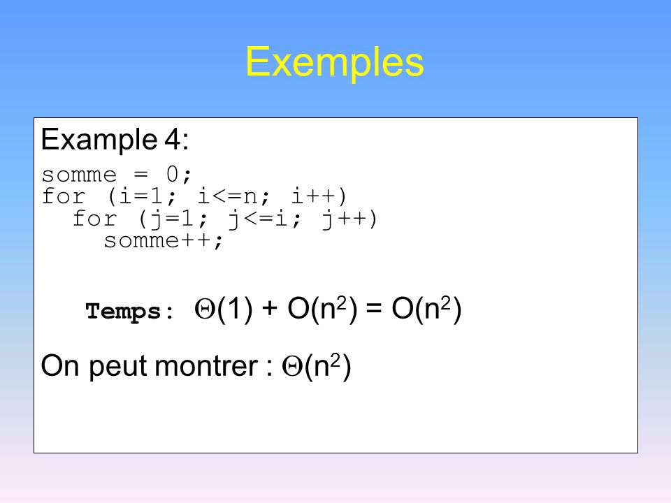 Exemples Example 4: On peut montrer : (n2) somme = 0;