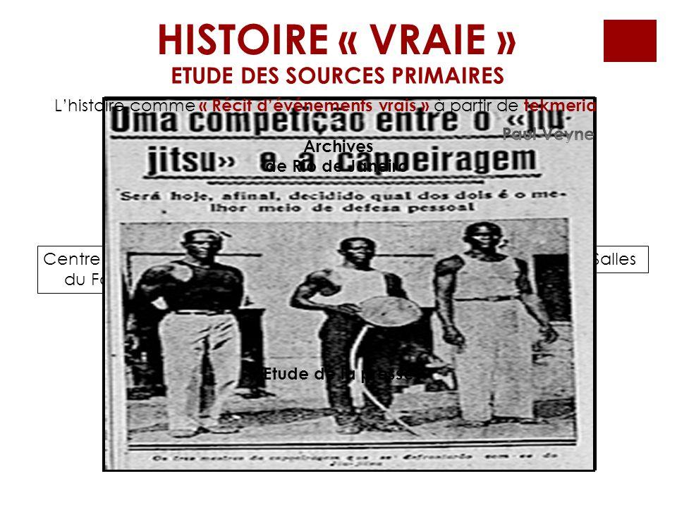 HISTOIRE « VRAIE » ETUDE DES SOURCES PRIMAIRES