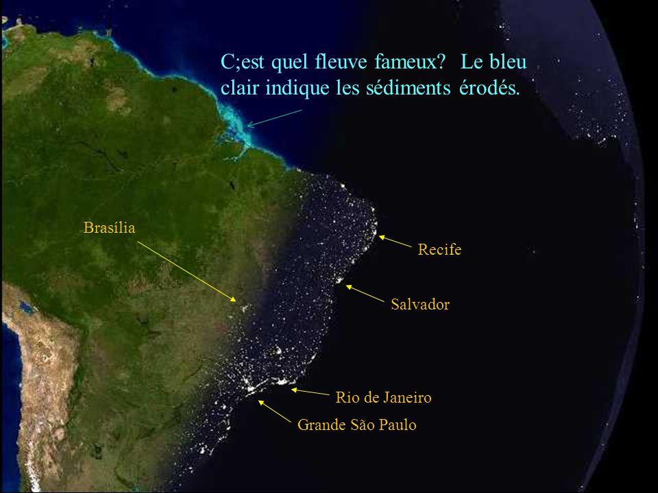 C;est quel fleuve fameux Le bleu clair indique les sédiments érodés.