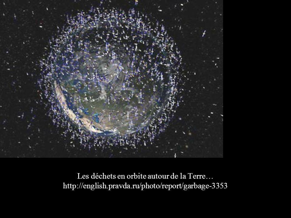 Les déchets en orbite autour de la Terre… http://english. pravda