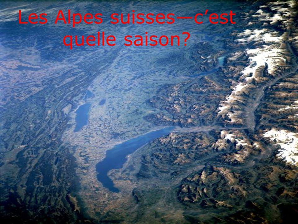 Les Alpes suisses—c'est quelle saison