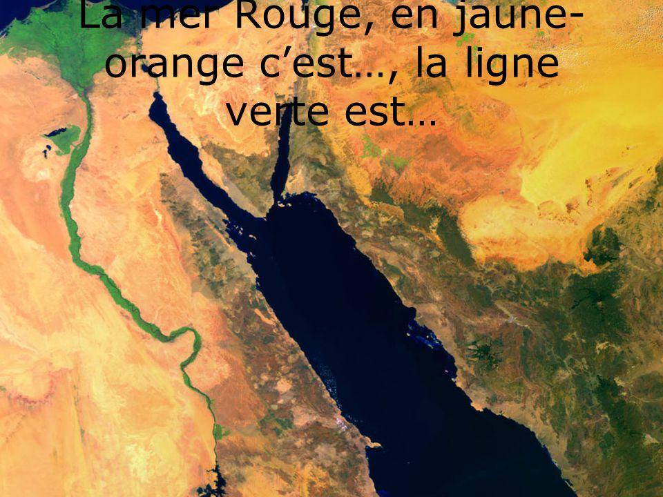 La mer Rouge, en jaune-orange c'est…, la ligne verte est…