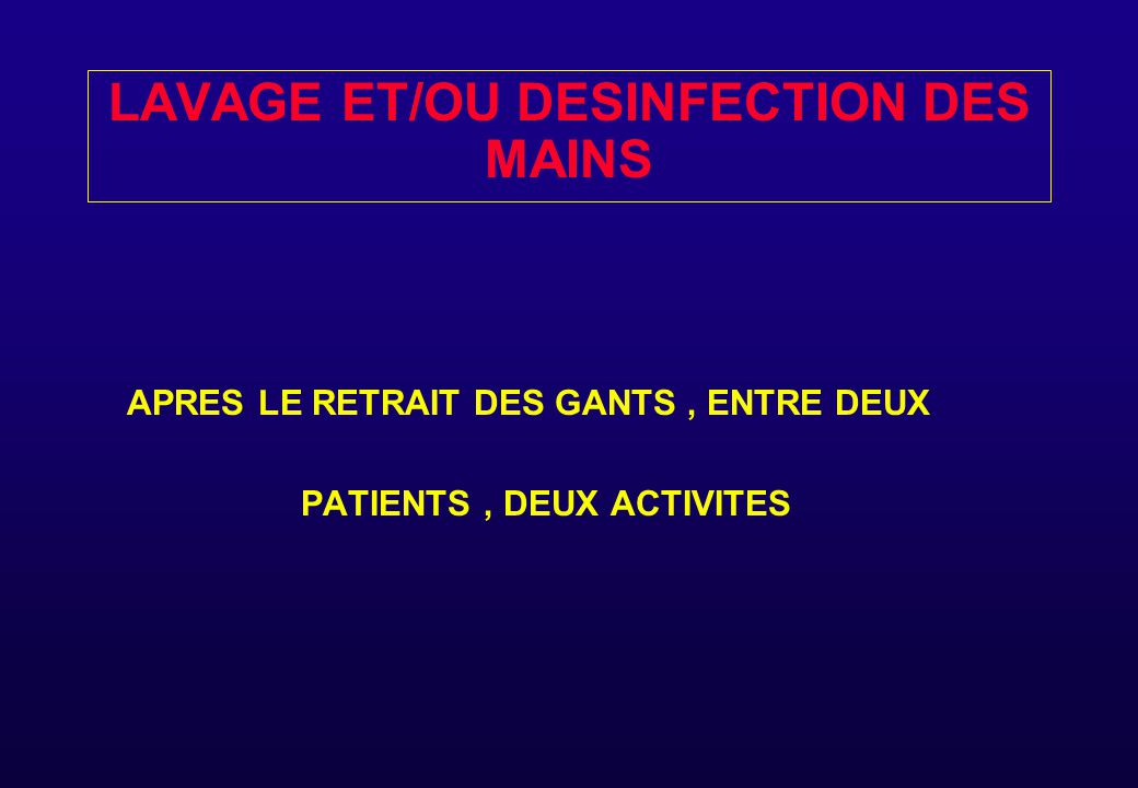 LAVAGE ET/OU DESINFECTION DES MAINS