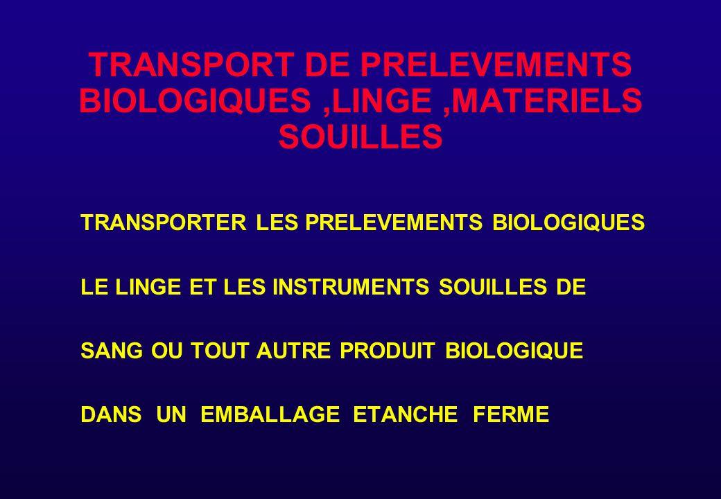 TRANSPORT DE PRELEVEMENTS BIOLOGIQUES ,LINGE ,MATERIELS SOUILLES