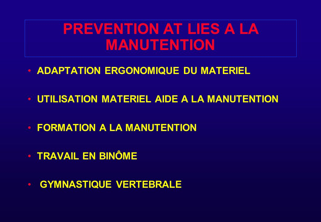 PREVENTION AT LIES A LA MANUTENTION