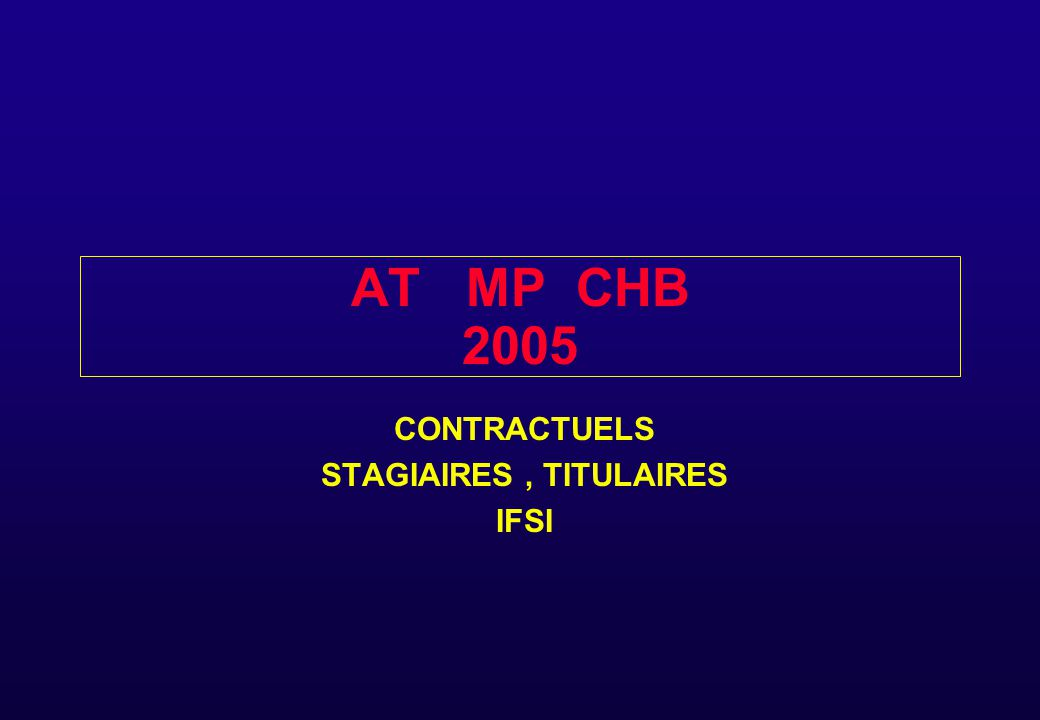 CONTRACTUELS STAGIAIRES , TITULAIRES IFSI