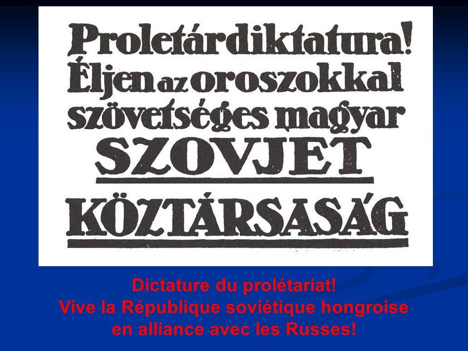 Dictature du prolétariat! Vive la République soviétique hongroise