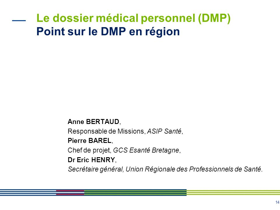 Le dossier médical personnel (DMP) Point sur le DMP en région