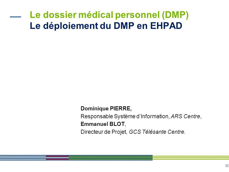 Le dossier médical personnel (DMP) Le déploiement du DMP en EHPAD