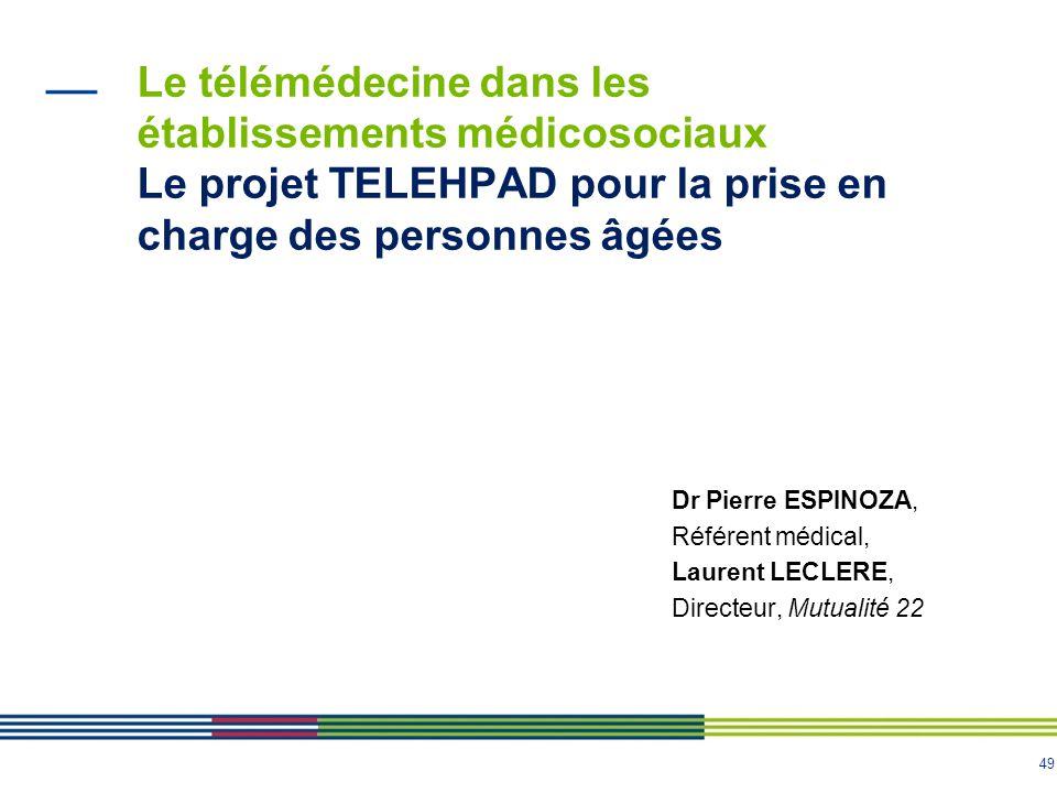 Le télémédecine dans les établissements médicosociaux Le projet TELEHPAD pour la prise en charge des personnes âgées