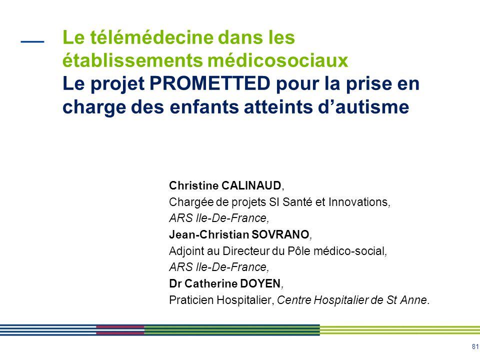 Le télémédecine dans les établissements médicosociaux Le projet PROMETTED pour la prise en charge des enfants atteints d'autisme