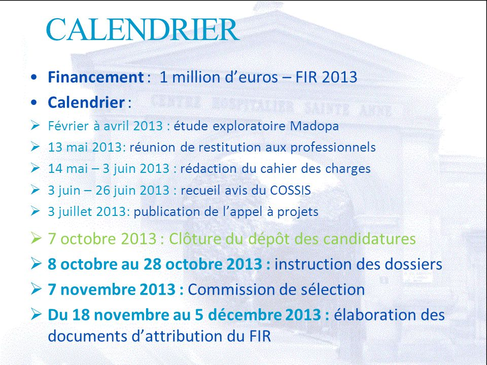 CALENDRIER Financement : 1 million d'euros – FIR 2013 Calendrier :