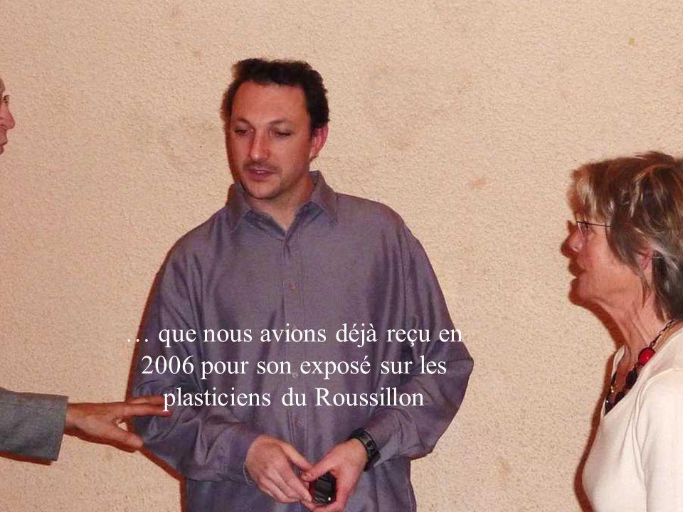 … que nous avions déjà reçu en 2006 pour son exposé sur les plasticiens du Roussillon