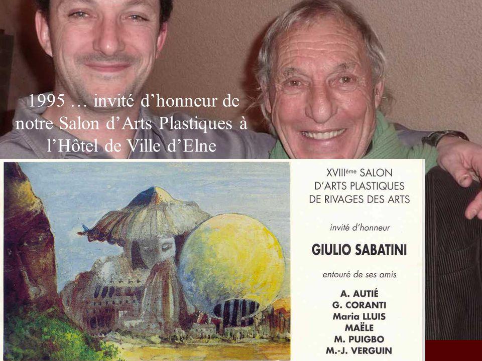 1995 … invité d'honneur de notre Salon d'Arts Plastiques à l'Hôtel de Ville d'Elne
