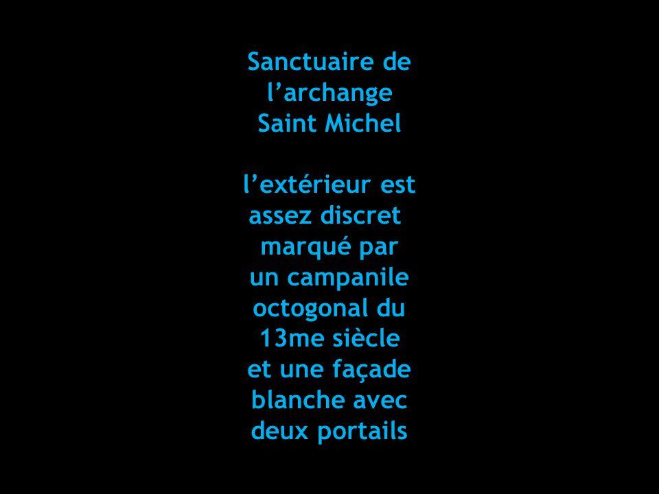 Sanctuaire de l'archange. Saint Michel. l'extérieur est. assez discret. marqué par. un campanile.