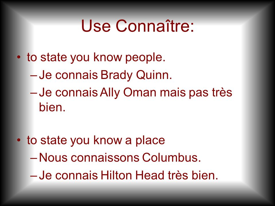 Use Connaître: to state you know people. Je connais Brady Quinn.