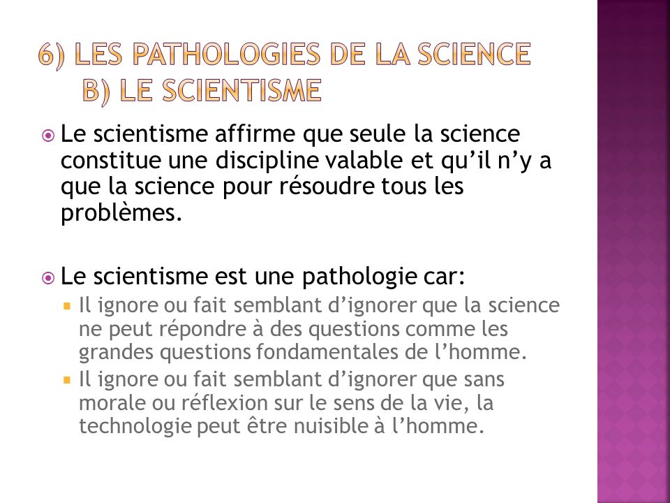 6) Les pathologies de la science b) le scientisme