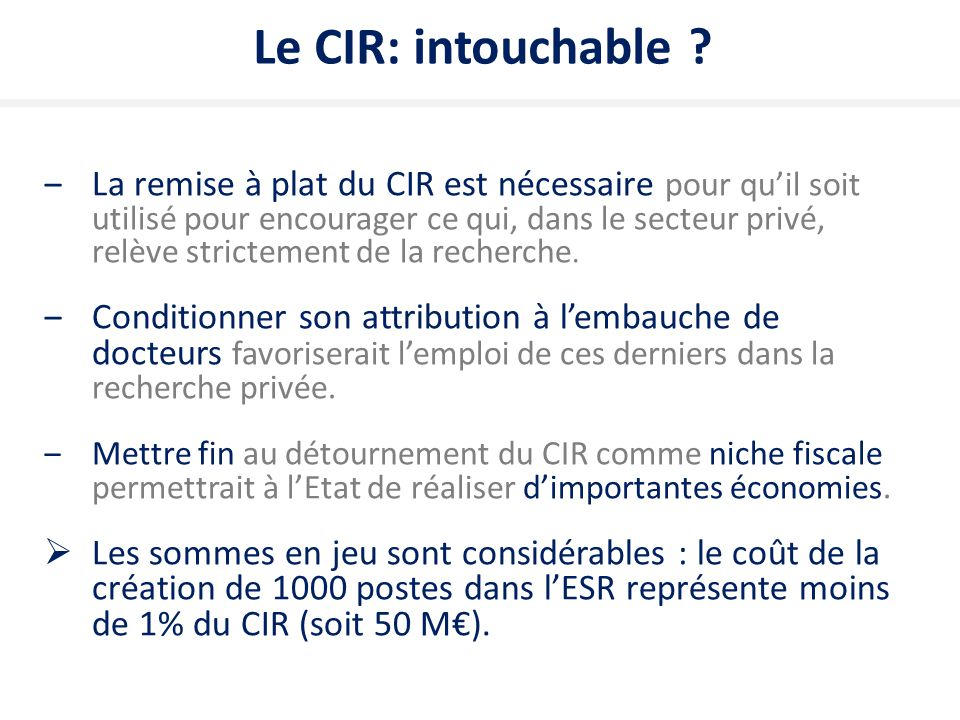 Le CIR: intouchable