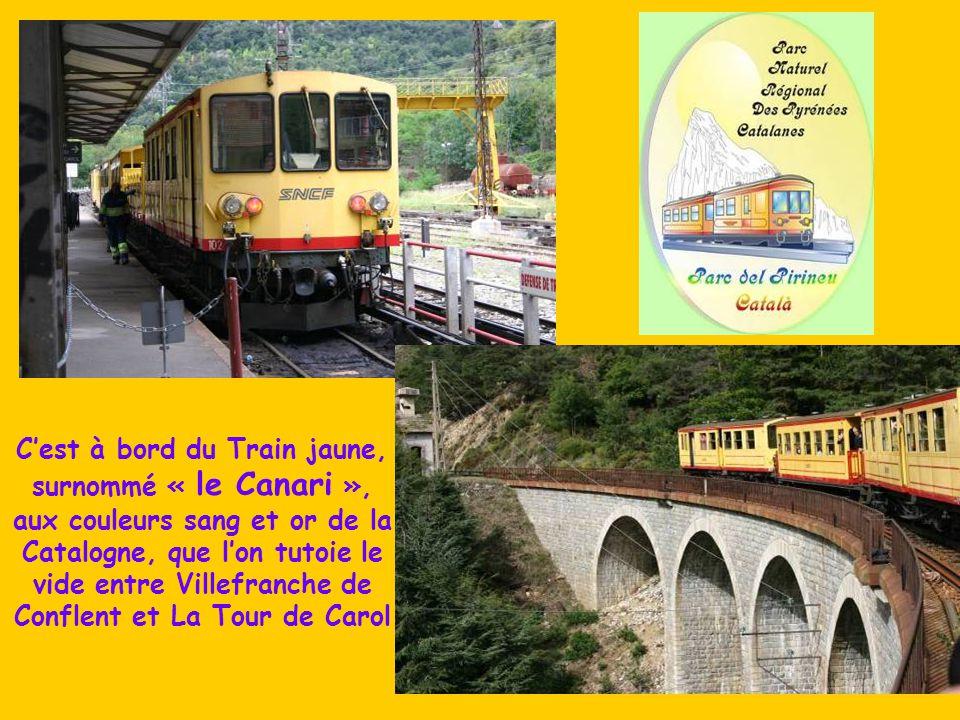 C'est à bord du Train jaune, surnommé « le Canari », aux couleurs sang et or de la Catalogne, que l'on tutoie le vide entre Villefranche de Conflent et La Tour de Carol