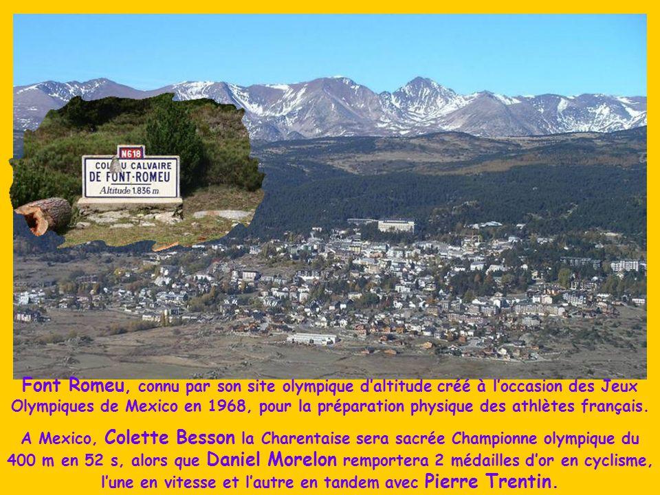 Font Romeu, connu par son site olympique d'altitude créé à l'occasion des Jeux Olympiques de Mexico en 1968, pour la préparation physique des athlètes français.