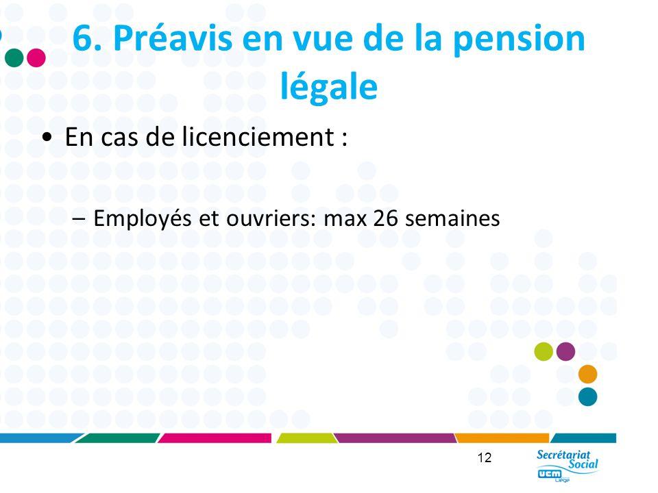6. Préavis en vue de la pension légale