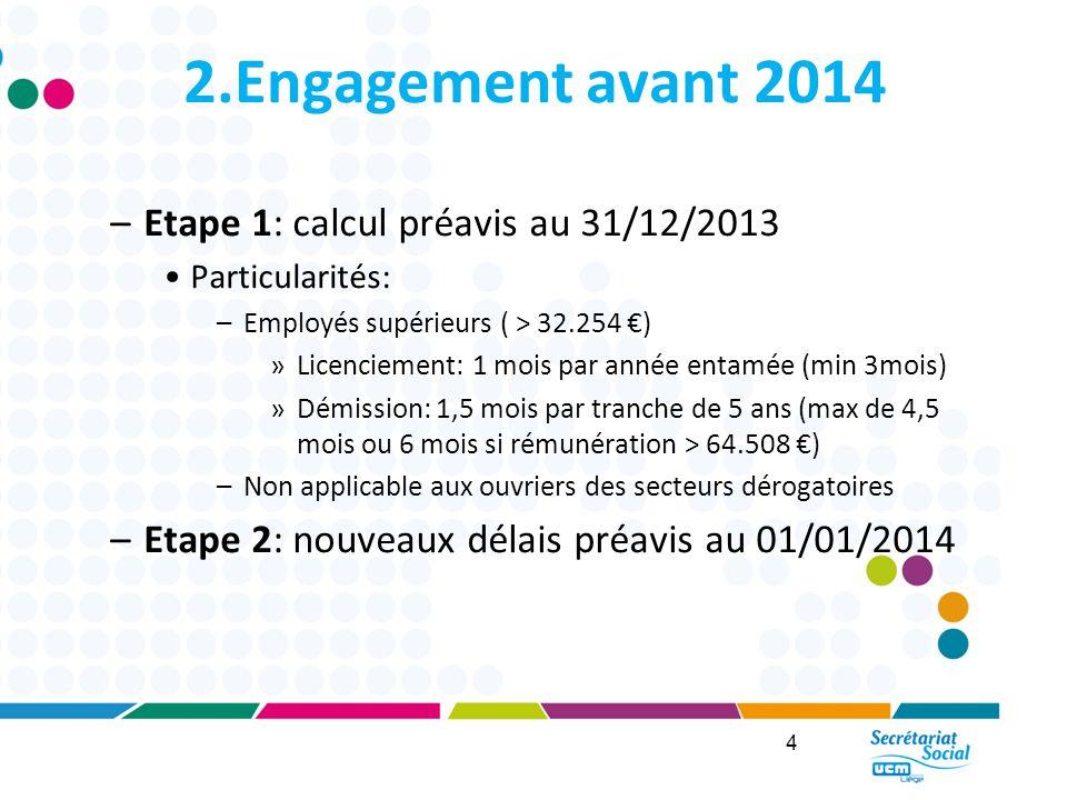2.Engagement avant 2014 Etape 1: calcul préavis au 31/12/2013