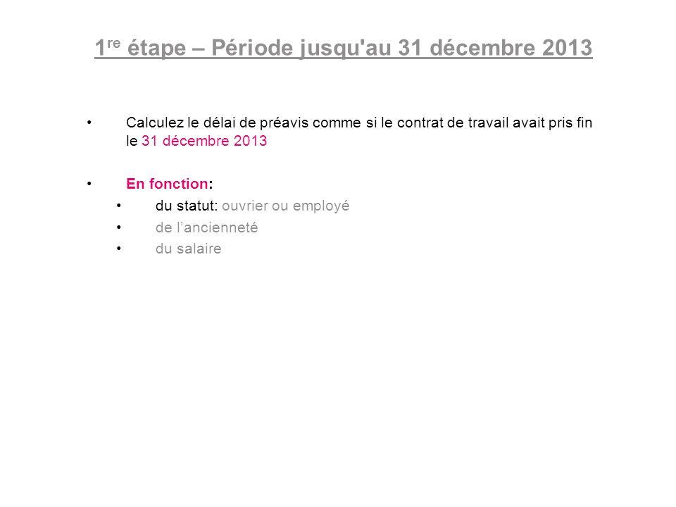 1re étape – Période jusqu au 31 décembre 2013