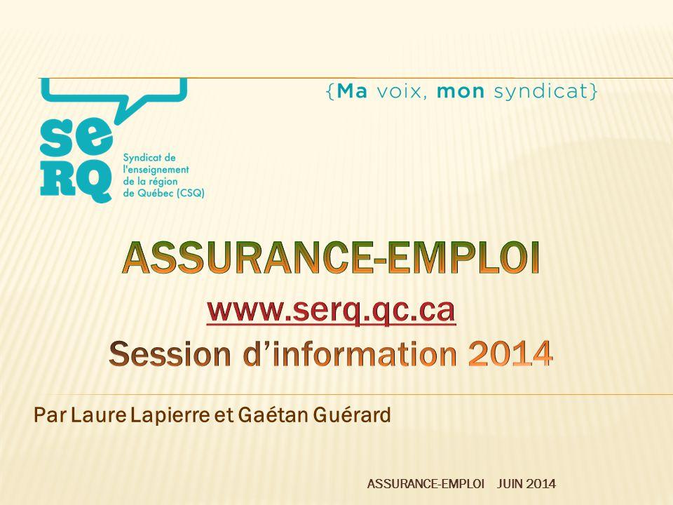 ASSURANCE-EMPLOI www.serq.qc.ca Session d'information 2014