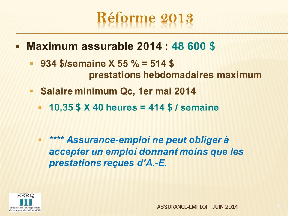 Réforme 2013 Maximum assurable 2014 : 48 600 $