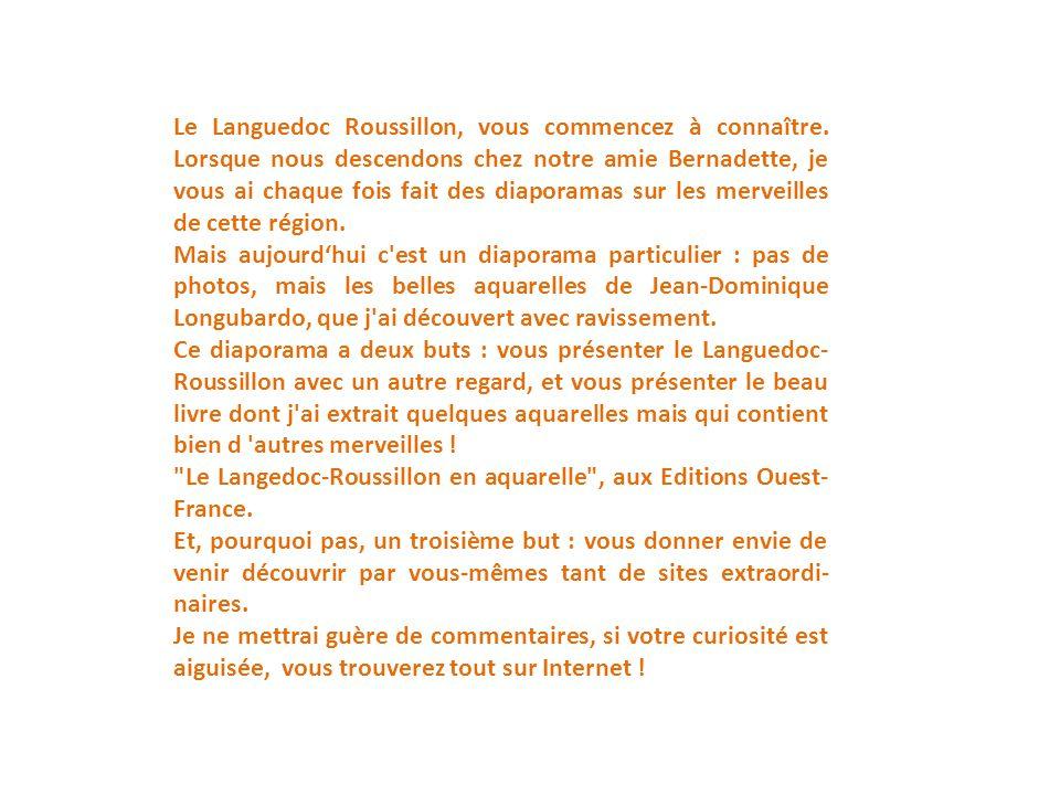 Le Languedoc Roussillon, vous commencez à connaître