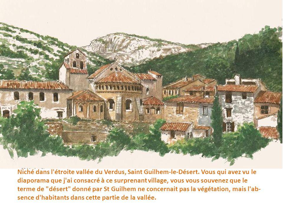 Niché dans l étroite vallée du Verdus, Saint Guilhem-le-Désert