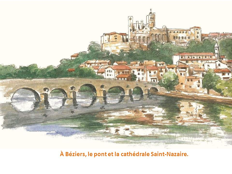À Béziers, le pont et la cathédrale Saint-Nazaire.