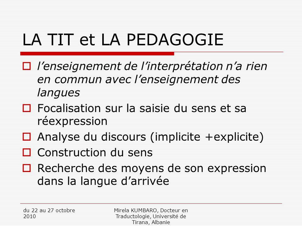 LA TIT et LA PEDAGOGIE l'enseignement de l'interprétation n'a rien en commun avec l'enseignement des langues