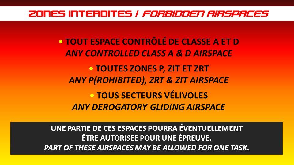 ZONES INTERDITES / FORBIDDEN AIRSPACES