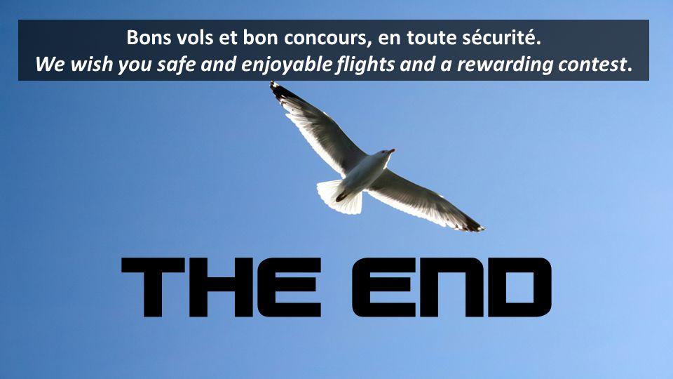 THE END Bons vols et bon concours, en toute sécurité.