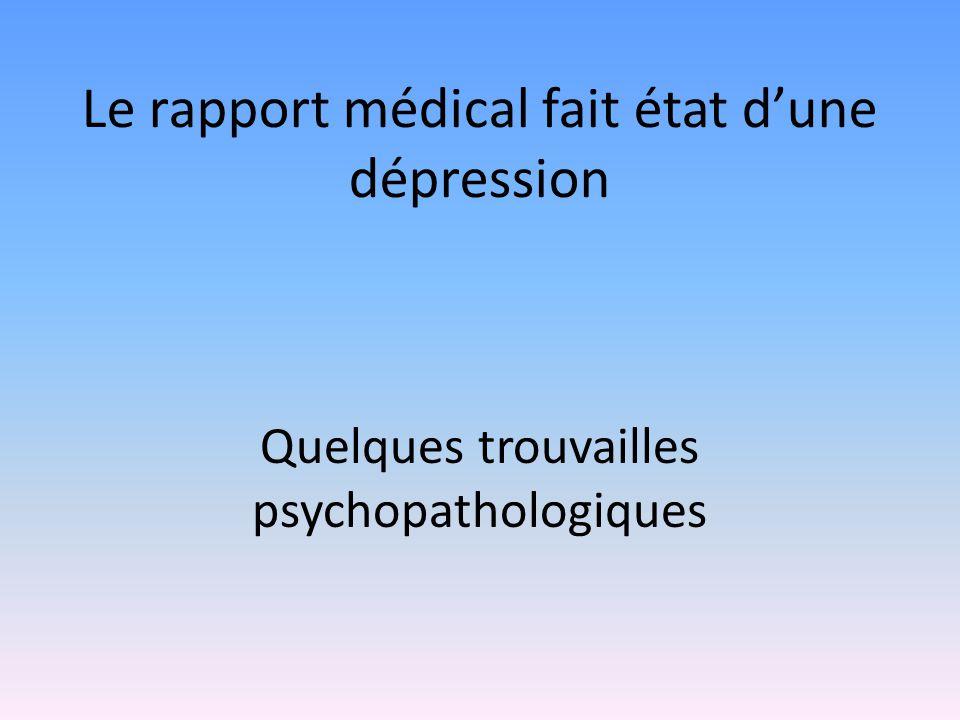 Le rapport médical fait état d'une dépression